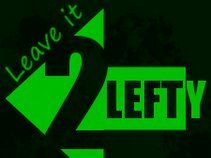 Leave It 2 Lefty