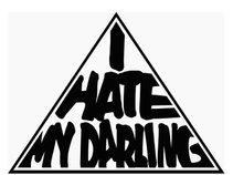 I Hate My Darling