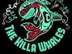 The Killa Whales