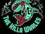 The Killa Whales