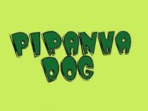 Piranha Dog