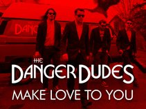 the Danger Dudes