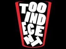 Too Indecent