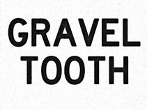 GRAVELTOOTH