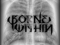 Borne Within