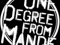 One Degree From Mande
