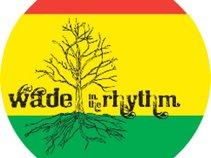 Wade in the Rhythm