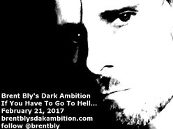 Brent Bly's Dark Ambition