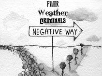 Fair Weather Criminals