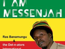 Ras Banamungu & the Det-n-ators International.