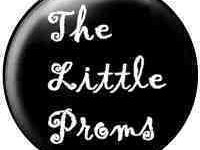 THE LITTLE PROMS...