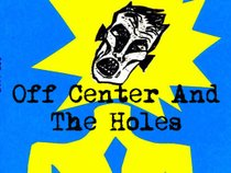 Off Center And The Holes