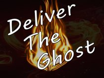 Deliver The Ghost