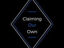 Claiming Our Own