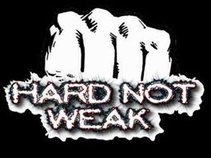 HARD NOT WEAK