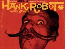 HANK ROBOT & THE ETHNICS