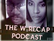 The W Recap-Podcast