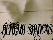 BENEATH SHADOWS