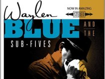 Waylen Blue and the Sub Fives