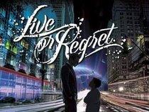 Live Or Regret