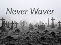 Never Waver