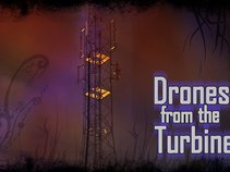 Drones from the Turbine