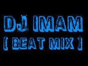 Dj Imam  [ Beat Mix ]