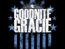 Goodnite Gracie