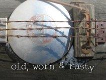 Old, Worn & Rusty