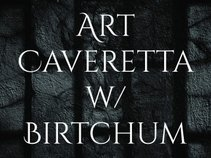 Art Caveretta w/ Birtchum