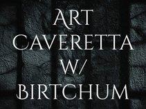 Art Caveretta w/ Birtchum
