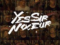 Yes Sir Noceur