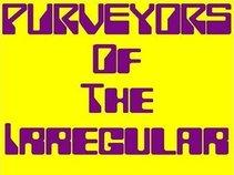 Purveyors Of The Irregular