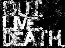 OUT.LIVE.DEATH