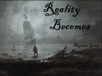 Reality Becomes