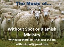 Without Spot or Blemish Ministry Music
