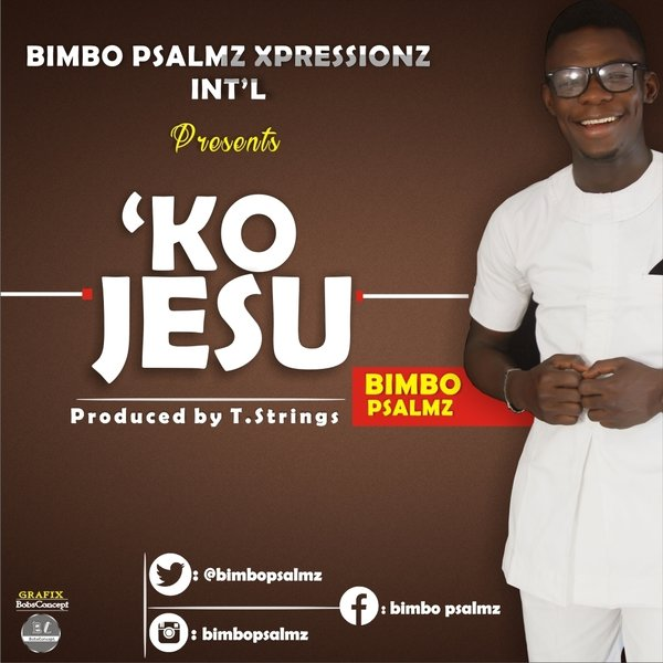Ko Jesu by Bimbo Psalmz | ReverbNation