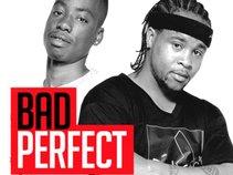 *BAD PERFECT*