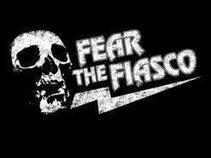 FEAR THE FIASCO