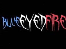 Blue Eyed Fire