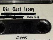 Die Cast Irony