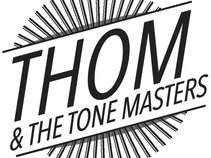THOM and THE TONE MASTERS