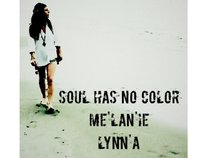 Me'lanie Lynn'a Soul Has No Color