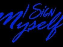 I Sign Myself Music Group