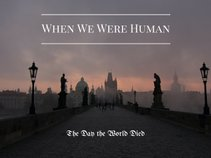 When We Were Human