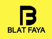 BLAT FAYA
