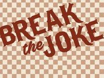 Break the Joke