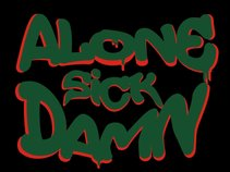 Alone Sick Damn