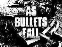 As Bullets Fall