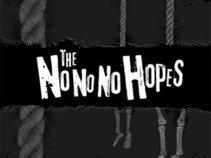 The No No No Hopes